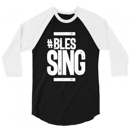 Blessing In Disguise Funny 3/4 Sleeve Shirt Designed By Cidolopez