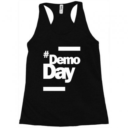 Demo Day - Hashtag Demoday T-shirt Racerback Tank Designed By Cidolopez