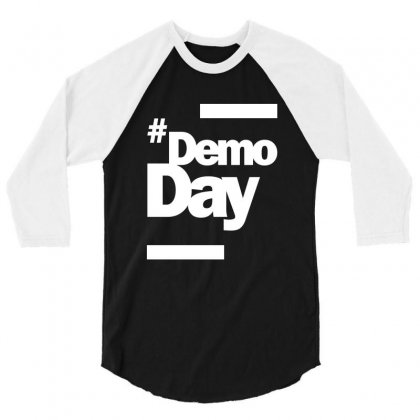 Demo Day - Hashtag Demoday T-shirt 3/4 Sleeve Shirt Designed By Cidolopez
