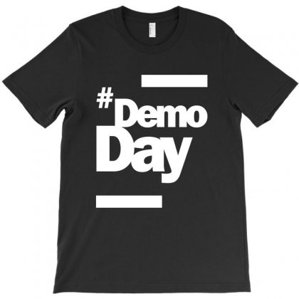 Demo Day - Hashtag Demoday T-shirt T-shirt Designed By Cidolopez