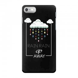 Rain Rain go away iPhone 7 Case | Artistshot