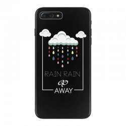 Rain Rain go away iPhone 7 Plus Case | Artistshot