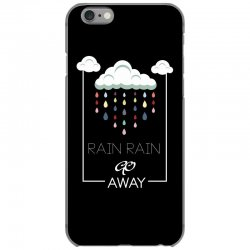 Rain Rain go away iPhone 6/6s Case | Artistshot