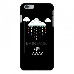 Rain Rain go away iPhone 6 Plus/6s Plus Case | Artistshot
