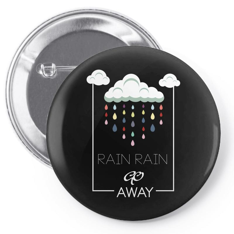 Rain Rain Go Away Pin-back Button | Artistshot