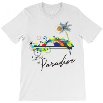 Land Of Paradise T-shirt Designed By Colle-q