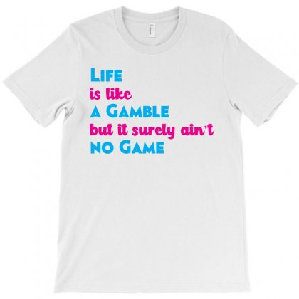 Life Ain't No Game T-shirt Designed By Eddie King