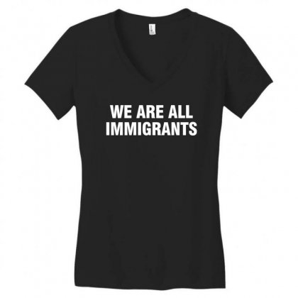 We Are All Immigrants Women's V-neck T-shirt Designed By Bpn Inside