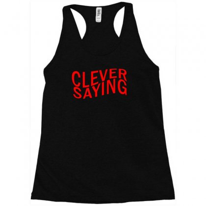 Clever Saying Racerback Tank Designed By Erryshop