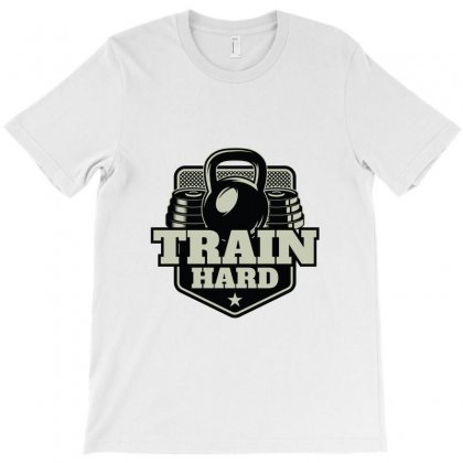 Train Hard T-shirt Designed By Perfect Designers