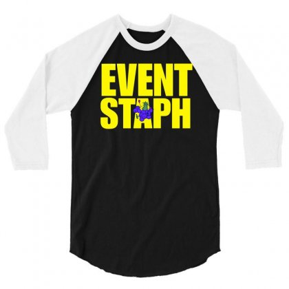 Event Staph 3/4 Sleeve Shirt Designed By Achreart