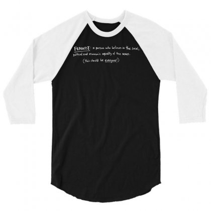 Everyone Should Be A Feminist 3/4 Sleeve Shirt Designed By Achreart