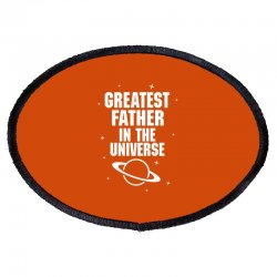 Greatest Father In The Universe Oval Patch Designed By Tshiart