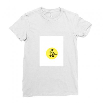 Try Fail I Will Win Ladies Fitted T-shirt Designed By Gaurav1506
