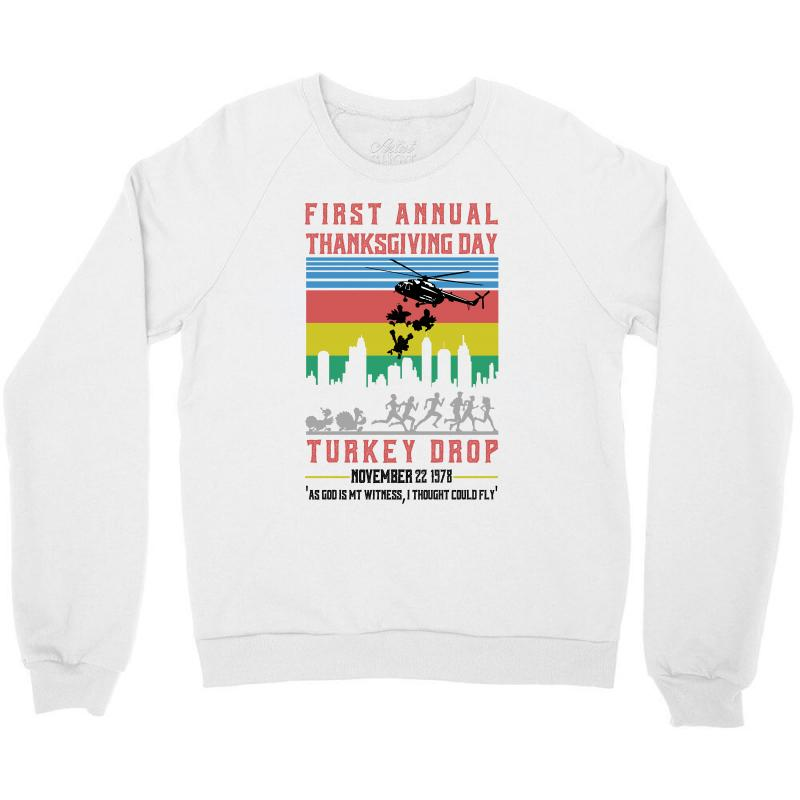 First Annual Thanksgiving Day Turkey Drop For Light Crewneck Sweatshirt | Artistshot