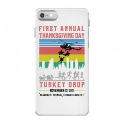first annual thanksgiving day turkey drop for light iPhone 7 Case | Artistshot