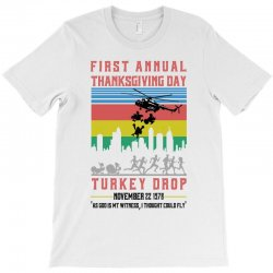 first annual thanksgiving day turkey drop for light T-Shirt | Artistshot