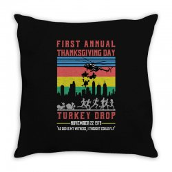 First Annual Thanksgiving Day Turkey Drop For Dark Throw Pillow Designed By Sengul