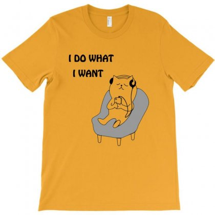 Funny Cat I  Do What I Want With My Cat T-shirt Designed By Sr88