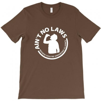 Ain't No Laws T-shirt Designed By Coolmarcell