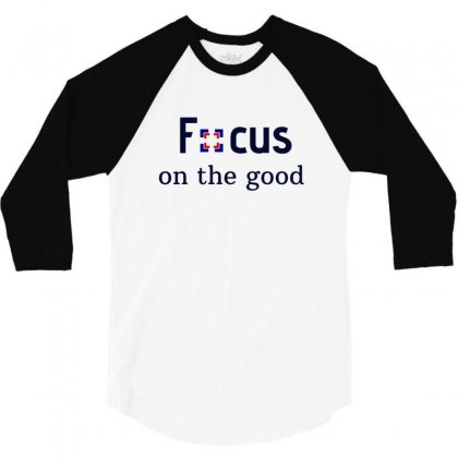 Focus On The Good 1 3/4 Sleeve Shirt Designed By Sr88