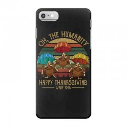 oh the humsnity happy thanksgiving wkrp 1978 iPhone 7 Case | Artistshot
