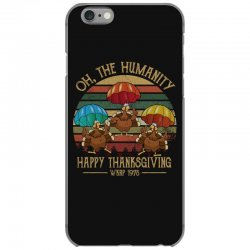 oh the humsnity happy thanksgiving wkrp 1978 iPhone 6/6s Case | Artistshot