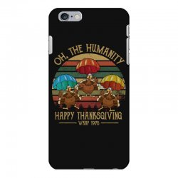 oh the humsnity happy thanksgiving wkrp 1978 iPhone 6 Plus/6s Plus Case | Artistshot
