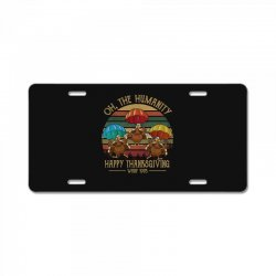 oh the humsnity happy thanksgiving wkrp 1978 License Plate | Artistshot