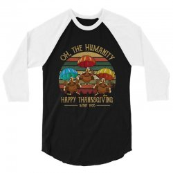 oh the humsnity happy thanksgiving wkrp 1978 3/4 Sleeve Shirt | Artistshot