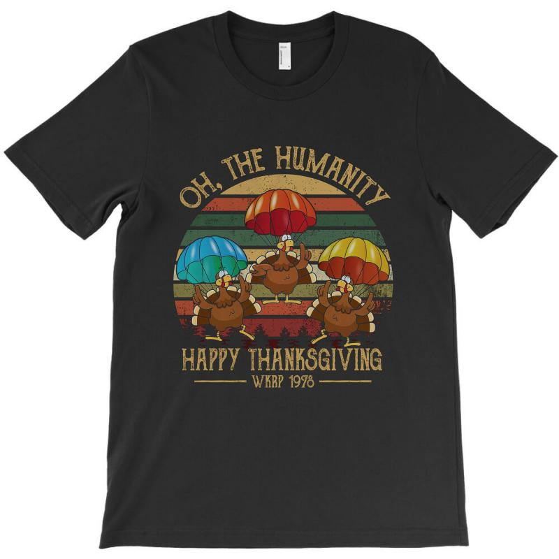 Oh The Humsnity Happy Thanksgiving Wkrp 1978 T-shirt | Artistshot
