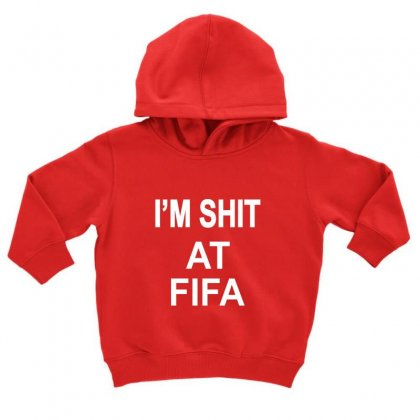 Im Shitfifa Merch Toddler Hoodie Designed By Oktaviany