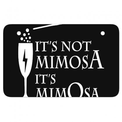 It's Mimosa Not Mimosa Atv License Plate Designed By Oktaviany