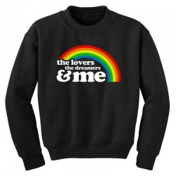 rainbow the lover the dreamer and me Youth Sweatshirt | Artistshot