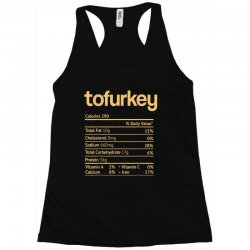 tofurkey nutrition facts funny thanksgiving christmas Racerback Tank | Artistshot