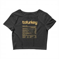 tofurkey nutrition facts funny thanksgiving christmas Crop Top | Artistshot