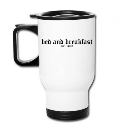 Bed And Breakfast Travel Mug Designed By Moneyfuture17