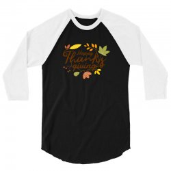 Happy Thanksgiving 3/4 Sleeve Shirt | Artistshot