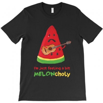 I'm Just Feeling A Bit Melon Choly Melancholy T-shirt Designed By Ainazee Tees