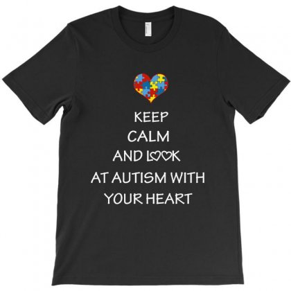Keep Calm And Look At Autism With A Heart T-shirt Designed By Ainazee Tees