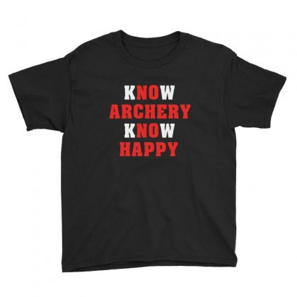 Know Archery Know Happy   Bow And Arrows Sports Archers Youth Tee Designed By Ainazee Tees