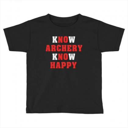 Know Archery Know Happy   Bow And Arrows Sports Archers Toddler T-shirt Designed By Ainazee Tees
