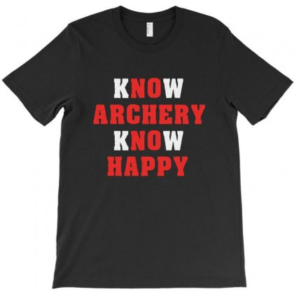 Know Archery Know Happy   Bow And Arrows Sports Archers T-shirt Designed By Ainazee Tees