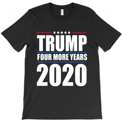 Four More Years Vote Donald Trump 2020 T-shirt Designed By Kakashop