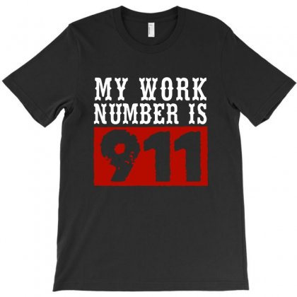 My Work Number Is 911 T-shirt Designed By Ainazee Tees
