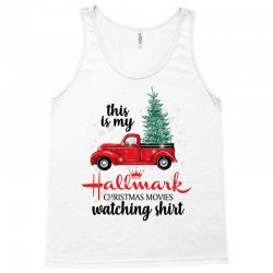 this is my hallmark christmas movies watching shirt for light Tank Top | Artistshot