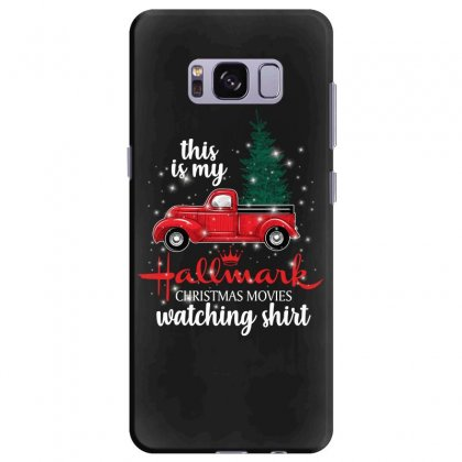 This Is My Hallmark Christmas Movies Watching Shirt For Dark Samsung Galaxy S8 Plus Case Designed By Sengul