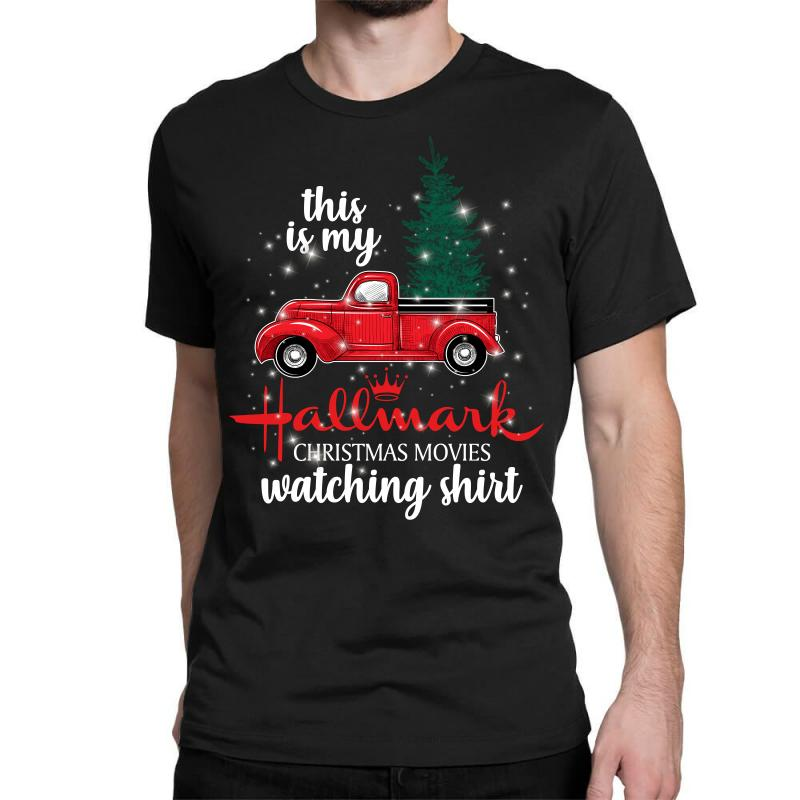 This Is My Hallmark Christmas Movies Watching Shirt For Dark Classic T-shirt | Artistshot