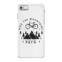 Ride the mountains lose the path iPhone 7 Case | Artistshot