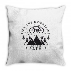 Ride the mountains lose the path Throw Pillow | Artistshot